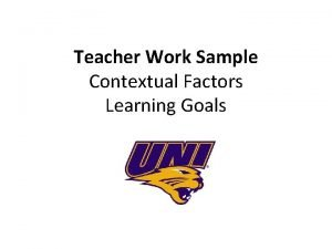 Teacher Work Sample Contextual Factors Learning Goals Contextual