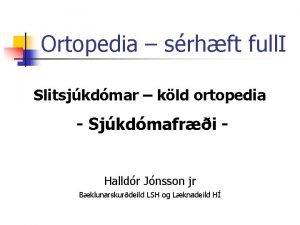 Ortopedia srhft full I Slitsjkdmar kld ortopedia Sjkdmafri