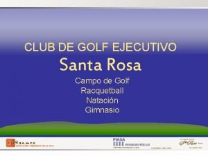 CLUB DE GOLF EJECUTIVO Santa Rosa Campo de