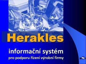 Herakles informan systm pro podporu zen vrobn firmy