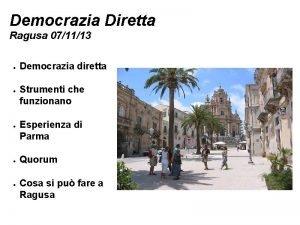 Democrazia Diretta Ragusa 071113 Democrazia diretta Strumenti che