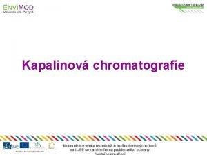 Kapalinov chromatografie Modernizace vuky technickch a prodovdnch obor