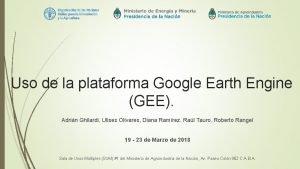Uso de la plataforma Google Earth Engine GEE