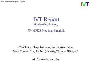 JVT Wednesday Report Bangkok JVT Report Wednesday Plenary