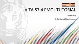 VITA 57 4 FMC TUTORIAL Dylan Lang Dylan