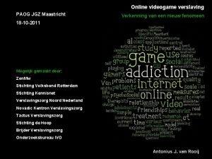 Online videogame verslaving PAOG JGZ Maastricht 18 10