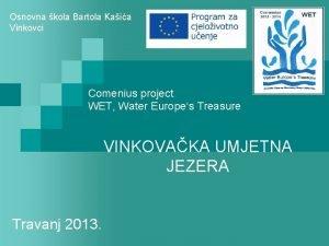 Osnovna kola Bartola Kaia Vinkovci Comenius project WET