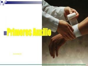 Pascale Monsalve ASPECTOS GENERALES DE PRIMEROS AUXILIOS n