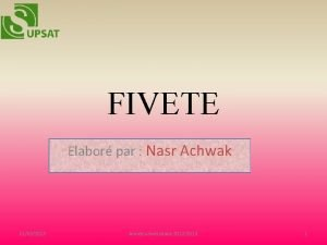 FIVETE Elabor par Nasr Achwak 11022013 Anne universitaire