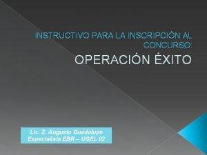 INSTRUCTIVO PARA LA INSCRIPCIN AL CONCURSO OPERACIN XITO