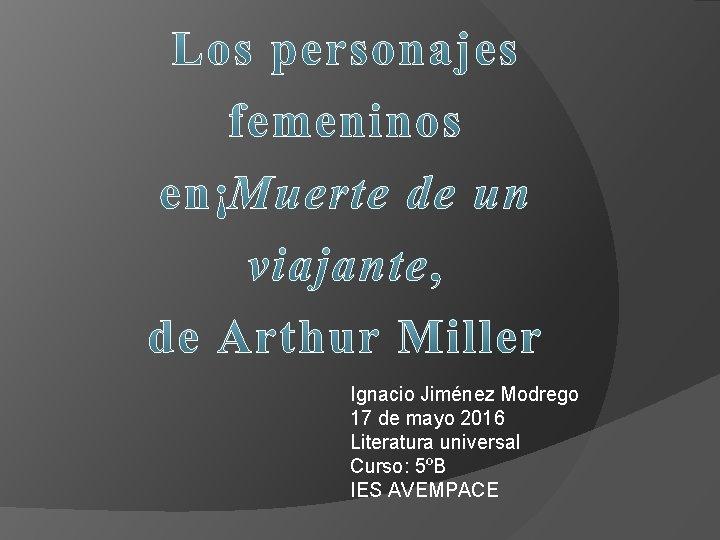 Ignacio Jimnez Modrego 17 de mayo 2016 Literatura