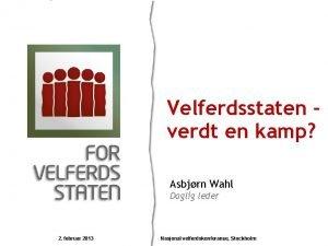 Velferdsstaten verdt en kamp Asbjrn Wahl Daglig leder