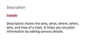 Description Example Description shares the who what where