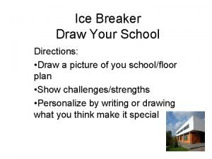 Ice Breaker Draw Your School Directions Draw a