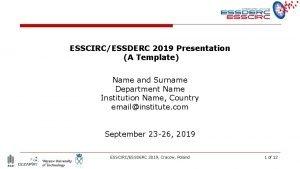 ESSCIRCESSDERC 2019 Presentation A Template Name and Surname