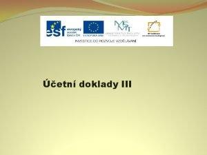etn doklady III Nzev projektu Nov ICT rozvj
