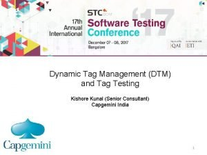 Dynamic Tag Management DTM and Tag Testing Kishore