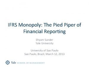 IFRS Monopoly The Pied Piper of Financial Reporting