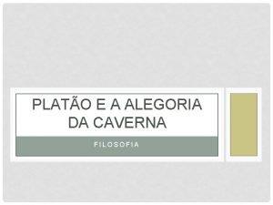 PLATO E A ALEGORIA DA CAVERNA FILOSOFIA PLATO