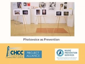 Photovoice as Prevention What is Photovoice Photovoice is