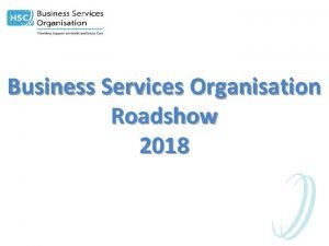 Business Services Organisation Roadshow 2018 Agenda Prescription journey