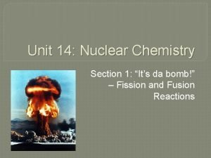 Unit 14 Nuclear Chemistry Section 1 Its da