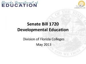 Senate Bill 1720 Developmental Education Division of Florida