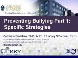 Preventing Bullying Part 1 Bullying Prevention Specific Strategies