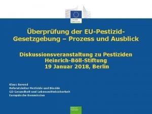 berprfung der EUPestizid Gesetzgebung Prozess und Ausblick Diskussionsveranstaltung