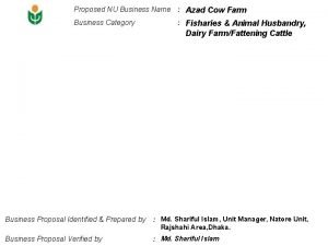Proposed NU Business Name Azad Cow Farm Business