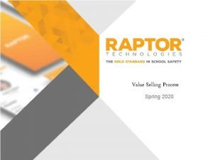 Value Selling Process Spring 2020 Raptor Value Selling