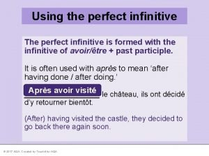 Using the perfect infinitive The perfect infinitive is