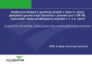 Hodnocen dost o grantov projekt v rmci 3