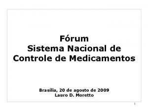 Frum Sistema Nacional de Controle de Medicamentos Braslia