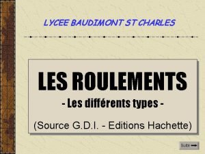 LYCEE BAUDIMONT ST CHARLES ROULEMENTS Les diffrents types