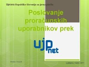 Uprava Republike Slovenije za javna plaila Poslovanje proraunskih