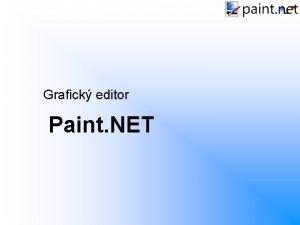 Grafick editor Paint NET Zkladn daje Pokroil grafick