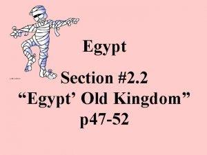 Egypt Section 2 2 Egypt Old Kingdom p