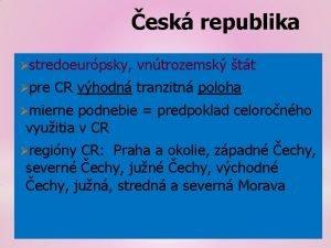 esk republika stredoeurpsky pre vntrozemsk tt CR vhodn
