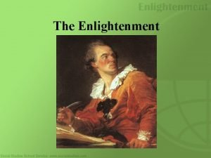 The Enlightenment What Was the Enlightenment The Enlightenment