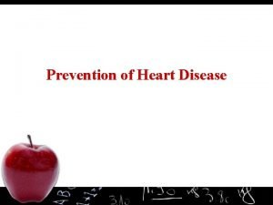 Prevention of Heart Disease What is Heart Disease