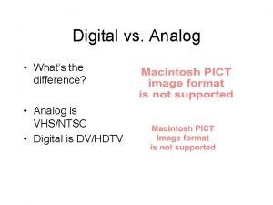 Digital vs Analog Whats the difference Analog is