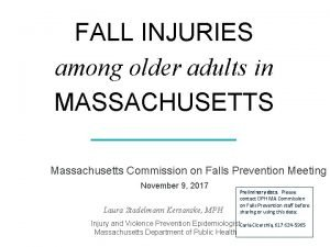 FALL INJURIES among older adults in MASSACHUSETTS Massachusetts