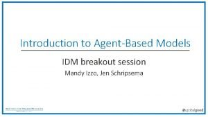 Introduction to AgentBased Models IDM breakout session Mandy