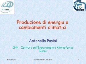 Produzione di energia e cambiamenti climatici Antonello Pasini