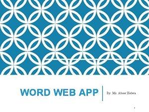 WORD WEB APP By Ms Abeer Helwa 1