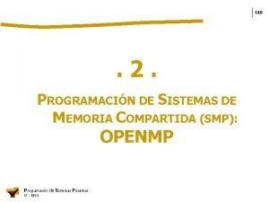 149 2 PROGRAMACIN DE SISTEMAS DE MEMORIA COMPARTIDA