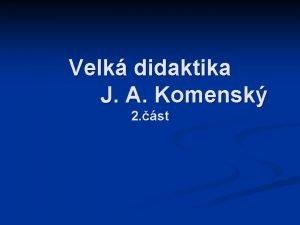 Velk didaktika J A Komensk 2 st Didaktika