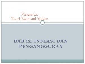 Pengantar Teori Ekonomi Makro BAB 12 INFLASI DAN
