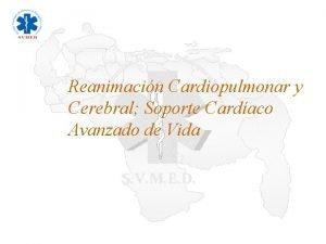 Reanimacin Cardiopulmonar y Cerebral Soporte Cardaco Avanzado de